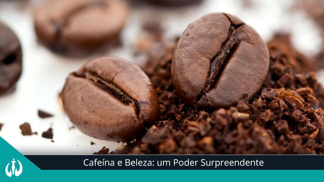 Cafeína e Beleza: ...
